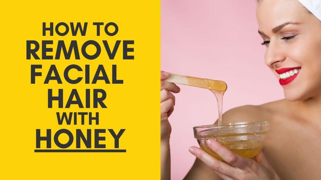 Honey facial hair removal