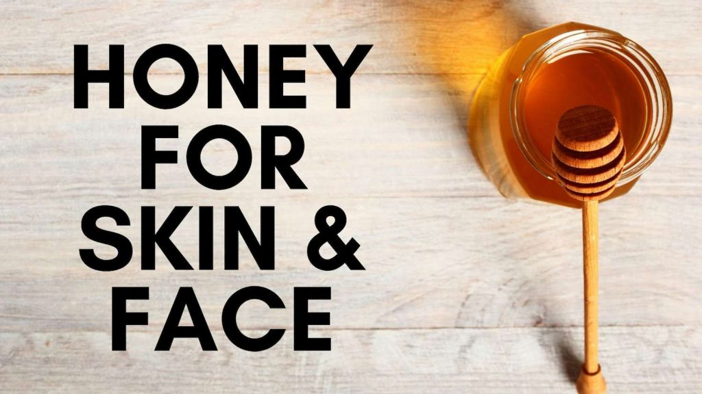 Honey for Skin and Face
