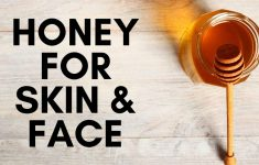 Honey for Skin and Face: Benefits & Uses